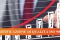 CERTIFICAZIONE: l'importanza della certificazione ISO 9001